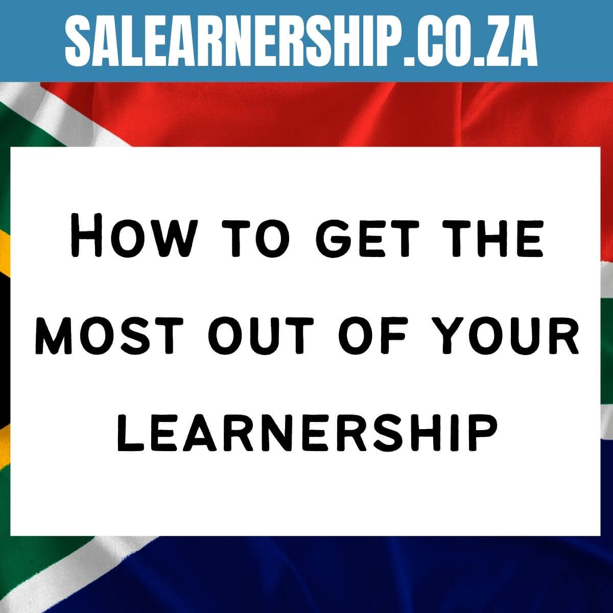 How to get the most out of your learnership