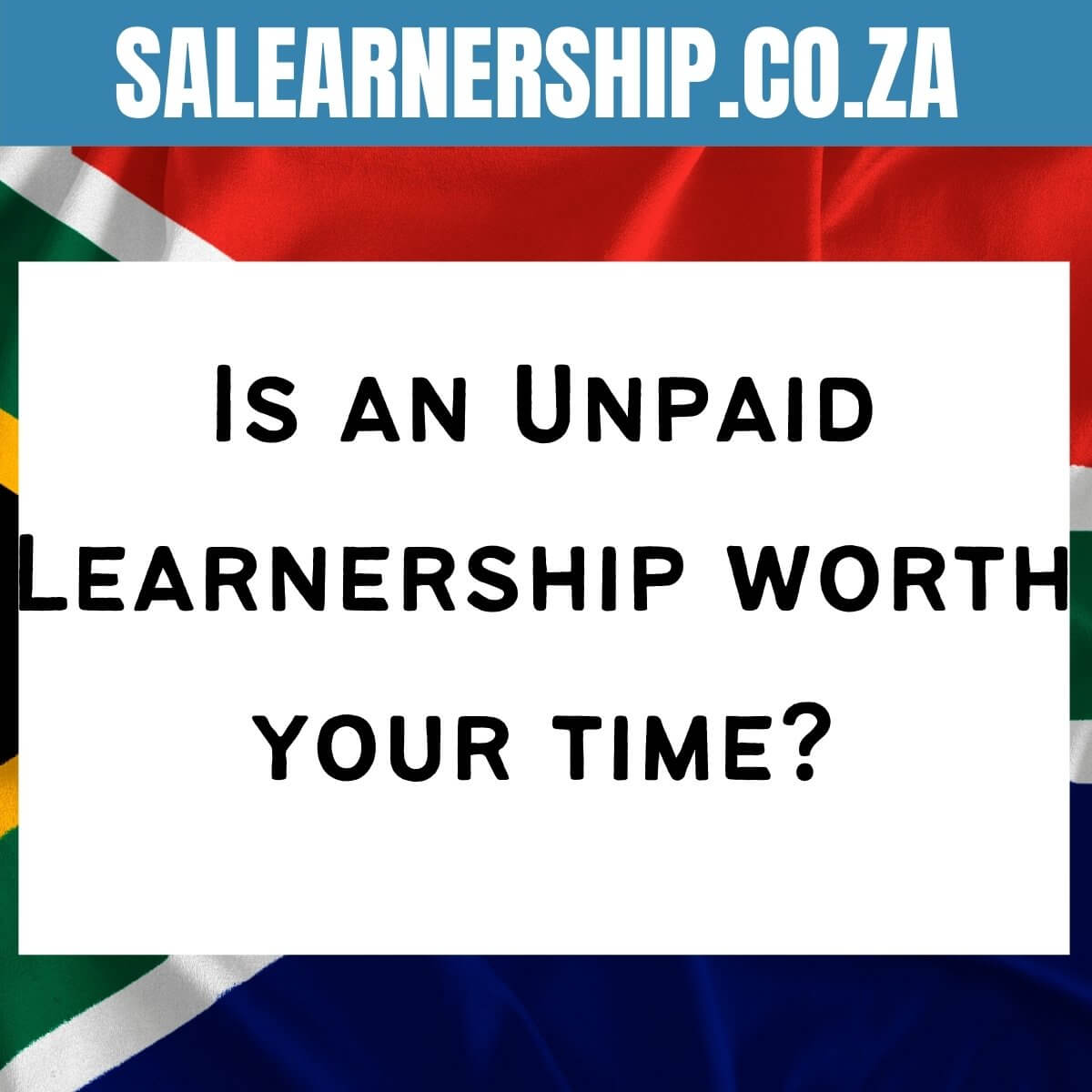 Is an Unpaid Learnership worth your time_