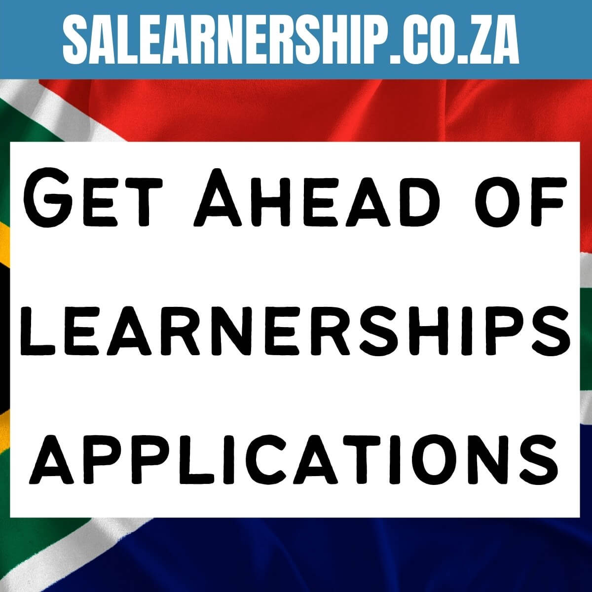 get ahead of learnerships applications
